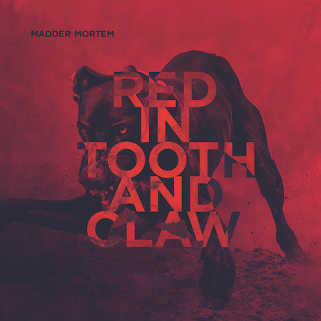 Madder Mortem Red In Tooth And Claw